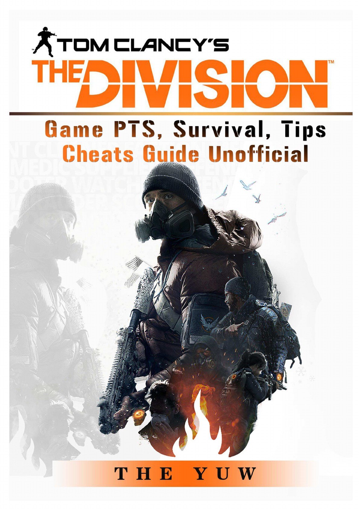 The Yuw Tom Clancys the Division Game PTS, Survival, Tips Cheats Guide Unofficial edge c how to write your best story ever top tips and trade secrets from the experts