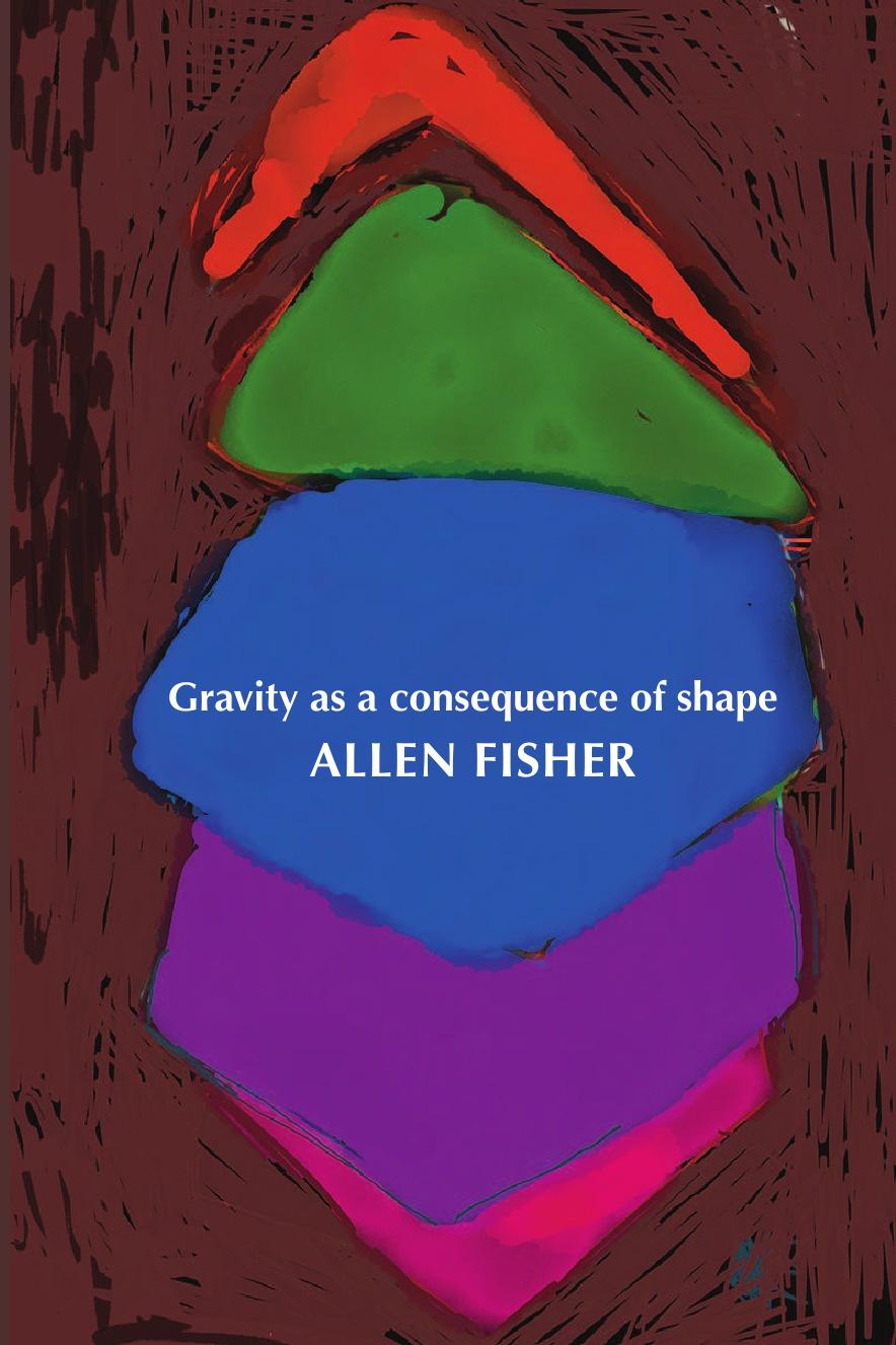 Allen Fisher Gravity as a consequence of shape a wunderer 24 etuden in allen tonarten