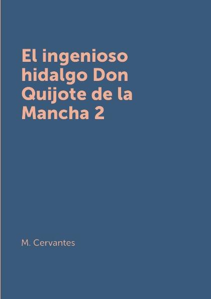 M. Cervantes El ingenioso hidalgo Don Quijote de la Mancha 2 printio draw more red