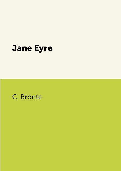 C. Brontе Jane Eyre jane kirkpatrick a mending at the edge