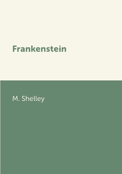 M. Shelley Frankenstein цена в Москве и Питере