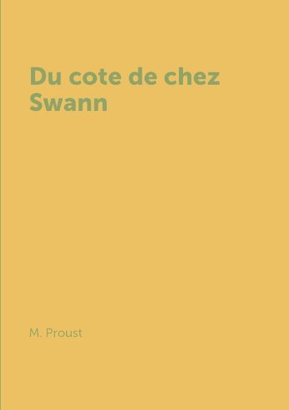 M. Proust Du cote de chez Swann alexis de saint priest le present et le passe