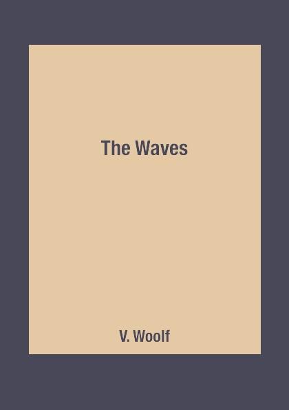 V. Woolf The Waves woolf v the waves