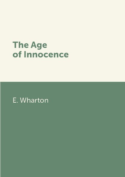 E. Wharton The Age of Innocence
