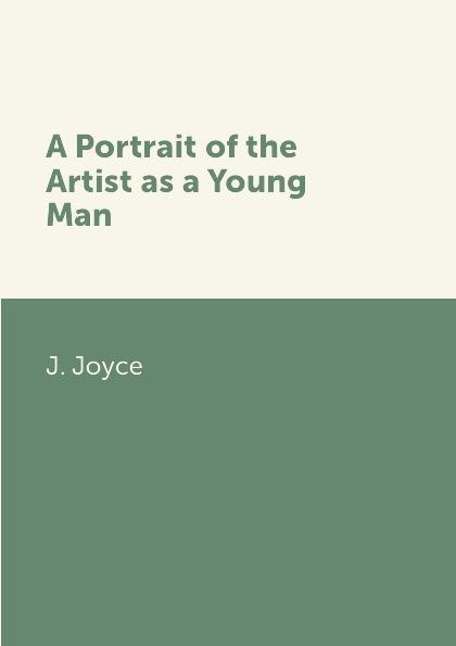J. Joyce A Portrait of the Artist as a Young Man джеймс джойс finnegans wake