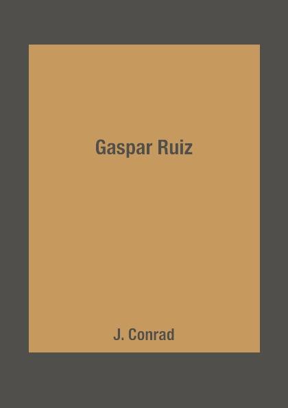 J. Conrad Gaspar Ruiz conrad j gaspar ruiz