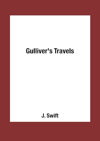 J. Swift Gulliver's Travels swift j the poems 1 стихи 1 на английском языке