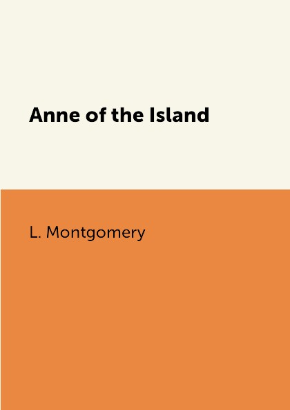L. Montgomery Anne of the Island недорого