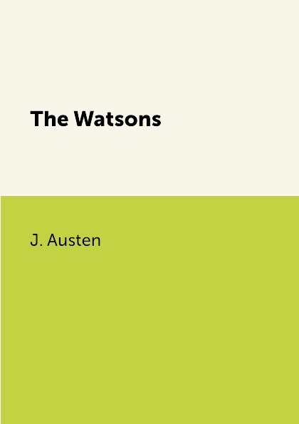 J. Austen The Watsons