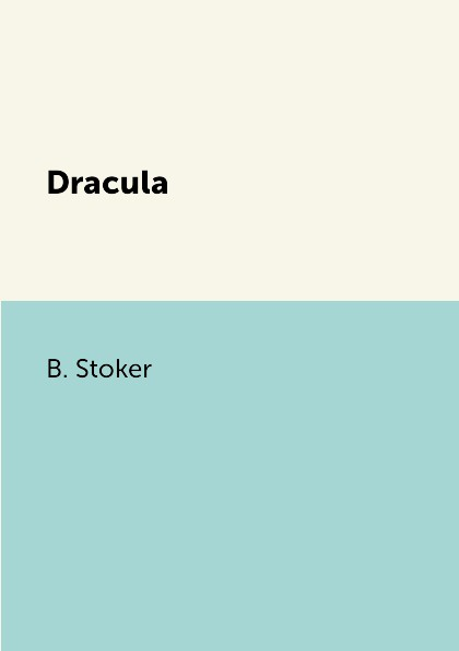 B. Stoker Dracula