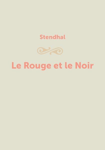 Stendhal Le Rouge et le Noir stendhal le rouge et le noir красное и черное роман на французском языке