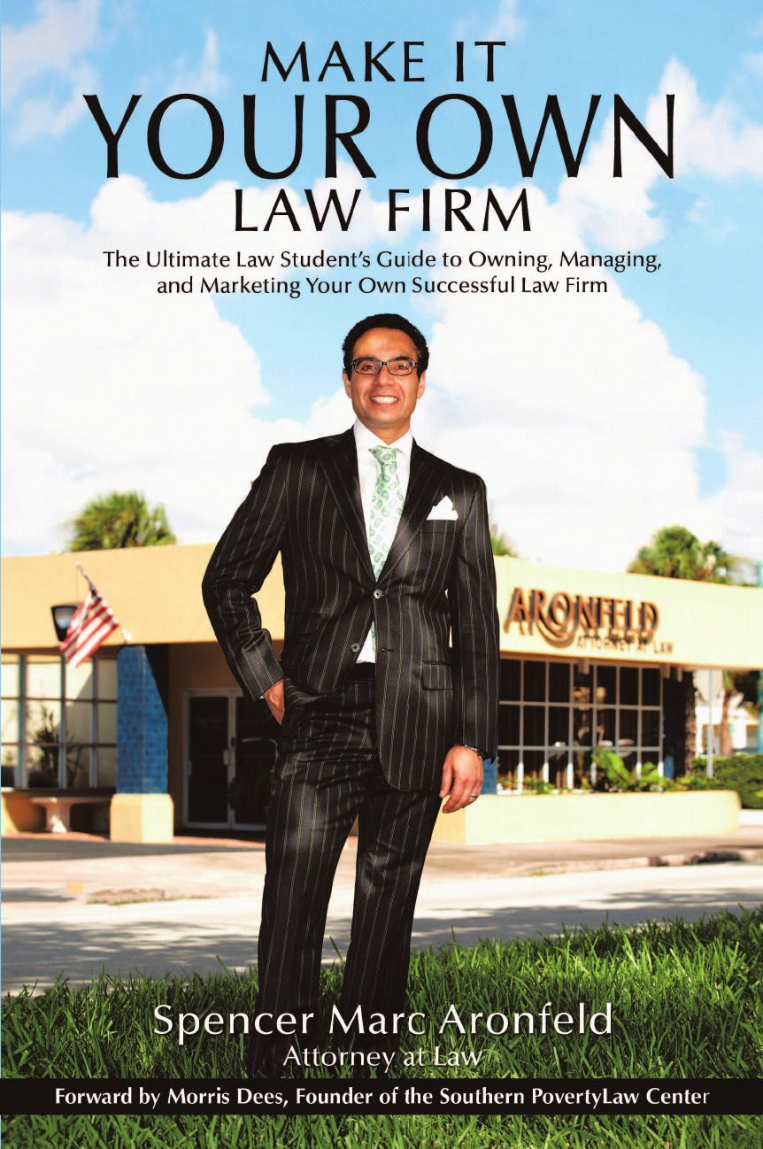 gun law Spencer Marc Aronfeld Make It Your Own Law Firm. The Ultimate Law Student's Guide to Owning, Managing, and Marketing Your Own Successful Law Firm
