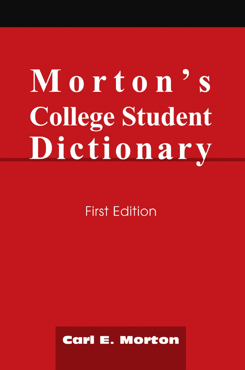 Carl E. Morton Morton's College Student Dictionary. First Edition dean diane r generation on a tightrope a portrait of today s college student