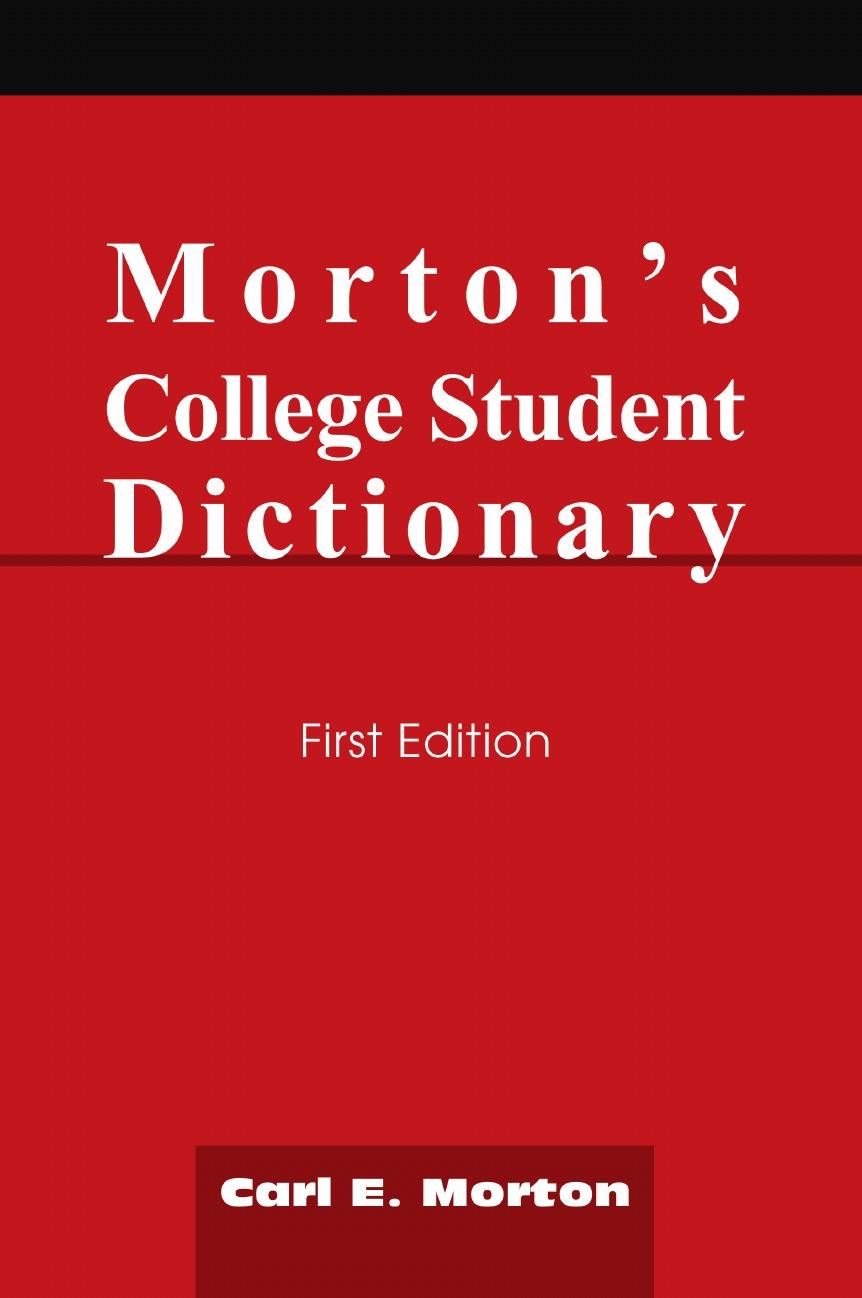 Carl E. Morton Morton's College Student Dictionary. First Edition carl e morton morton s college student dictionary first edition