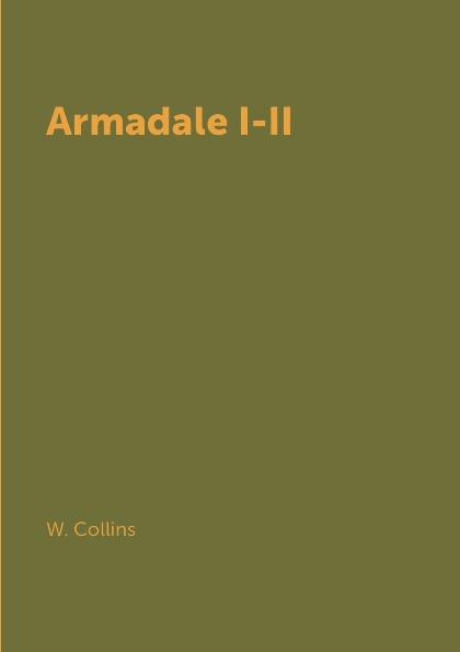 W. Collins Armadale I-II