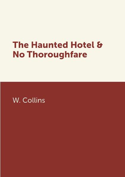W. Collins The Haunted Hotel & No Thoroughfare