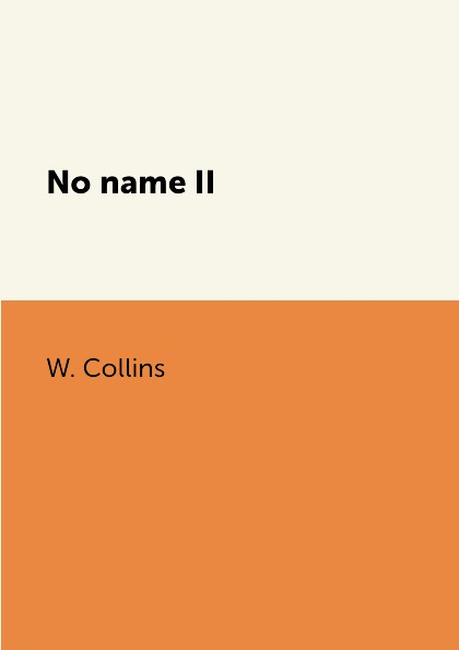 W. Collins No name II