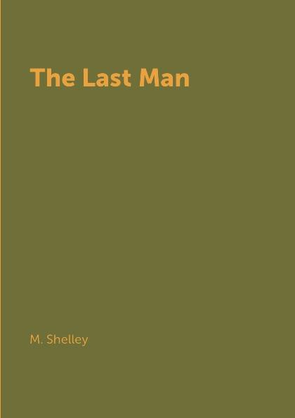 лучшая цена M. Shelley The Last Man
