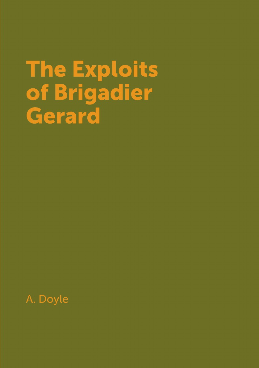 цена на A. Doyle The Exploits of Brigadier Gerard