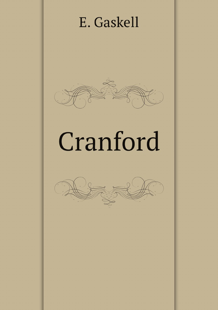E. Gaskell Cranford the two mrs grenvilles
