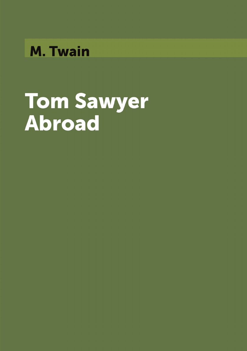 M. Twain Tom Sawyer Abroad m twain tom sawyer abroad