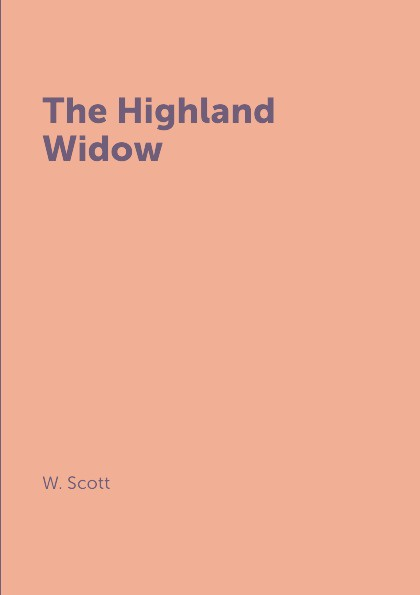 W. Scott The Highland Widow все цены