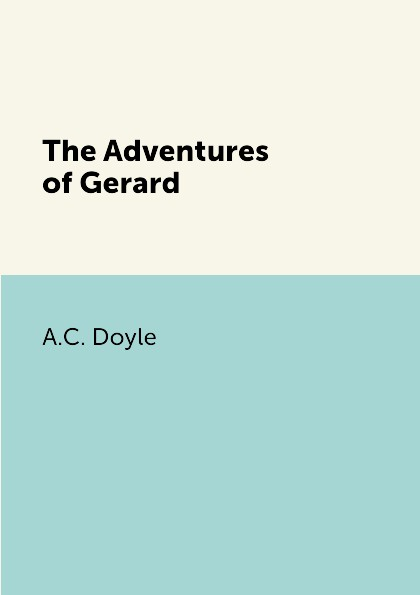 цены A.C. Doyle The Adventures of Gerard