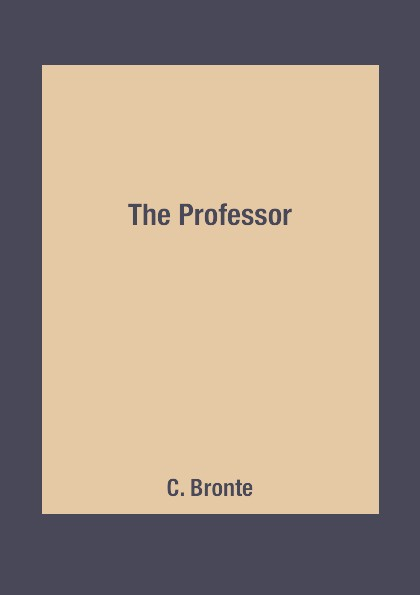 C. Bronte The Professor bronte c the professor