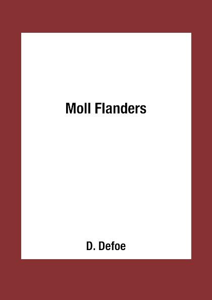 D. Defoe Moll Flanders daniel defoe moll flanders