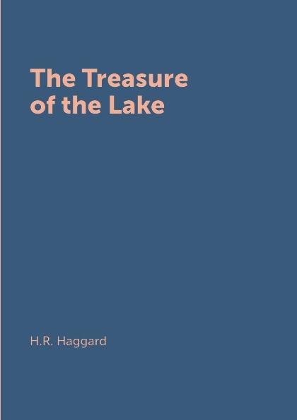 H.R. Haggard The Treasure of the Lake the children of raquette lake