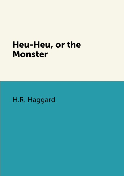 лучшая цена H.R. Haggard Heu-Heu, or the Monster