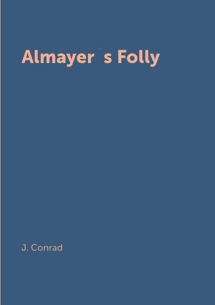 J. Conrad Almayer.s Folly d j blackmore folly