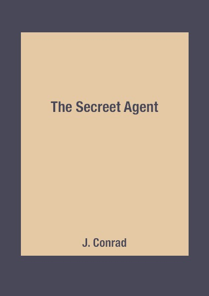 J. Conrad The Secreet Agent conrad j the secret agent