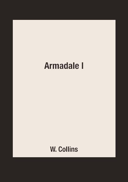 W. Collins Armadale I