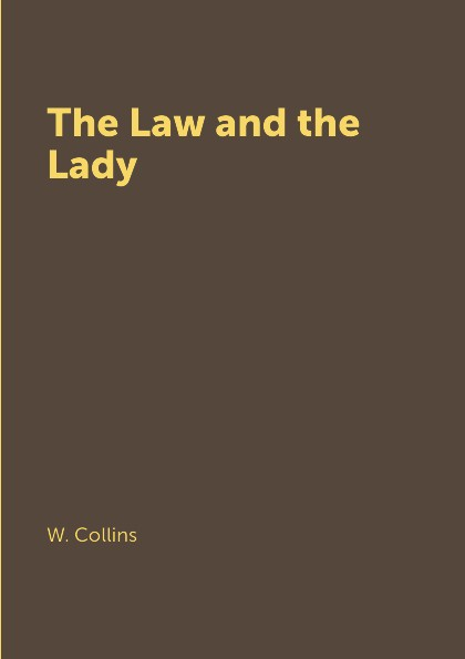 W. Collins The Law and the Lady