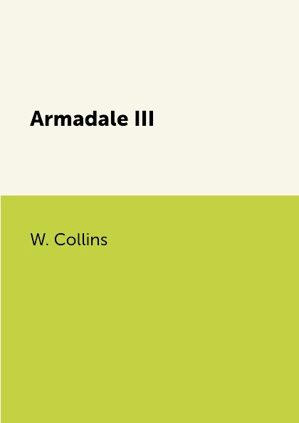 W. Collins Armadale III цена