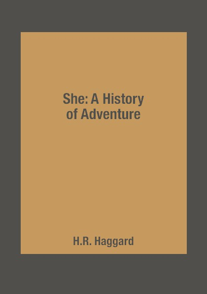 H.R. Haggard She: A History of Adventure цена