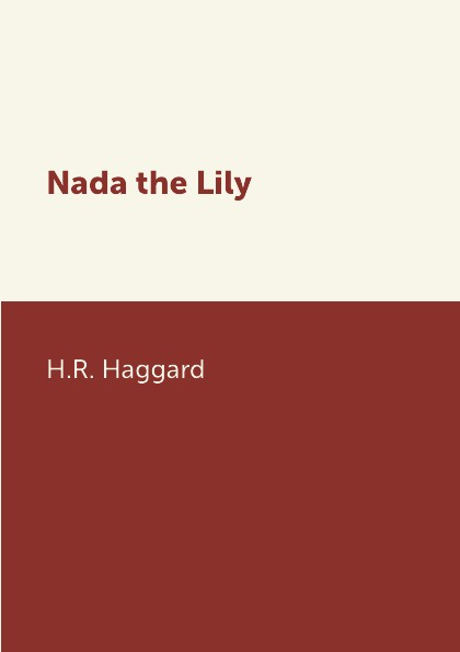Фото - H.R. Haggard Nada the Lily brown v lily alone