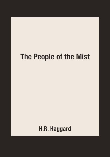 H.R. Haggard The People of the Mist haggard h r the people of the mist