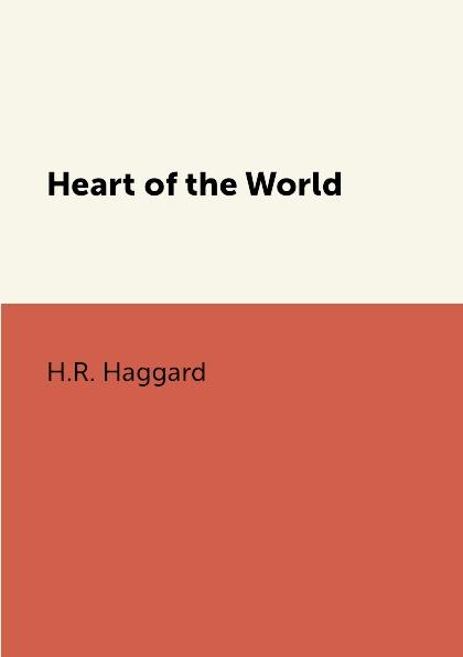 цена H.R. Haggard Heart of the World онлайн в 2017 году