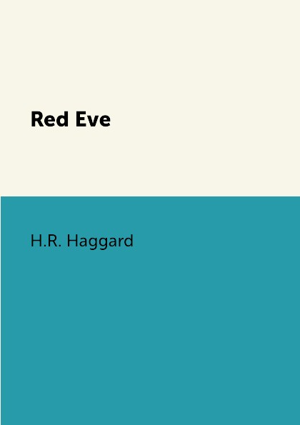 H.R. Haggard Red Eve red eve