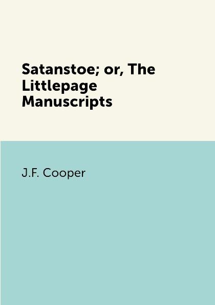 цена на J.F. Cooper Satanstoe; or, The Littlepage Manuscripts