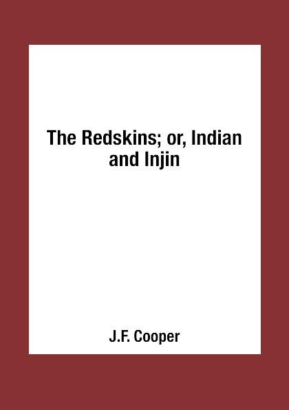 J.F. Cooper The Redskins; or, Indian and Injin недорго, оригинальная цена
