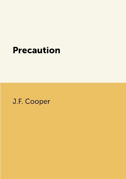 J.F. Cooper Precaution cooper j precaution