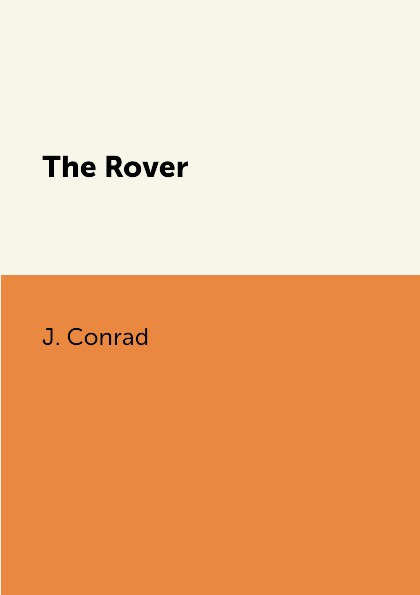 J. Conrad The Rover joseph conrad the rover