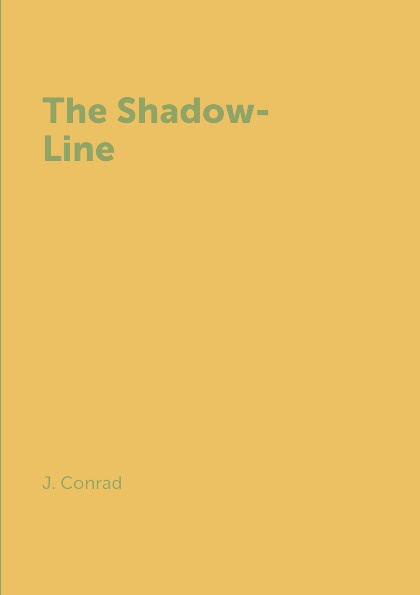 J. Conrad The Shadow-Line conrad j the secret agent