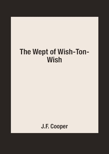 J.F. Cooper The Wept of Wish-Ton-Wish mary nichols talk of the ton