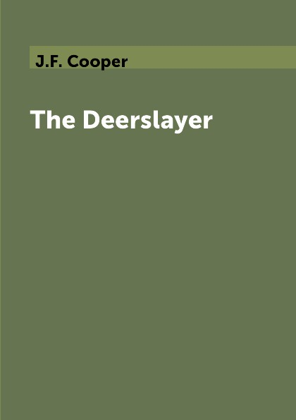 лучшая цена J.F. Cooper The Deerslayer