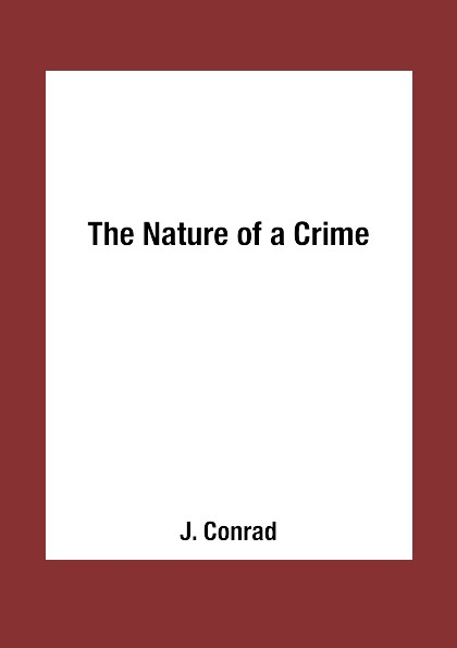 J. Conrad The Nature of a Crime tooth of crime