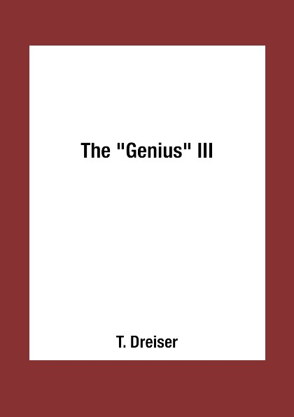 T. Dreiser The Genius III dreiser t the stoic стоик роман на англ яз